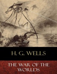 The War of the Worlds (Illustrated) - Librerie.coop