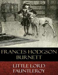 Little Lord Fauntleroy (Illustrated) - Librerie.coop