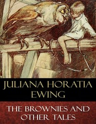 The Brownies and Other Tales (Illustrated) - Librerie.coop