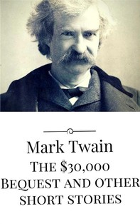 The $30,000 Bequest and other short stories - Librerie.coop