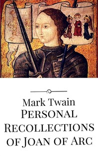 Personal Recollections of Joan of Arc - Librerie.coop