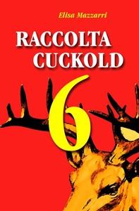 Raccolta Cuckold 6 - Librerie.coop