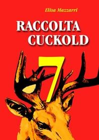 Raccolta Cuckold 7 - Librerie.coop