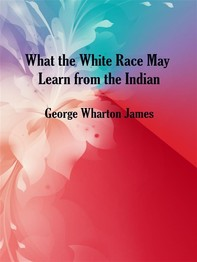 What the White Race May Learn from the Indian - Librerie.coop
