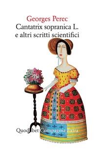 Cantatrix Sopranica L. e altri scritti scientifici - Librerie.coop