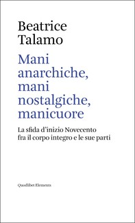 Mani anarchiche, mani nostalgiche, manicuore - Librerie.coop