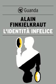 L'identità infelice - Librerie.coop