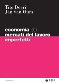 Economia dei mercati del lavoro imperfetti - Librerie.coop