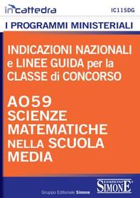Indicazioni nazionali e linee guida per la classe di concorso - A059 Scienze matematiche nella scuola media - Librerie.coop