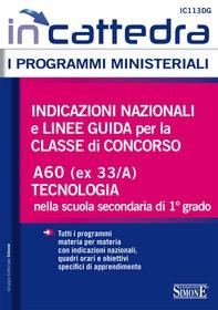 Indicazioni nazionali e linee guida per la classe di concorso - A60 (ex 33/A) Tecnologia nella scuola secondaria di 1° grado - Librerie.coop