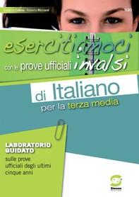 esercitiamoci con le prove ufficiali invalsi di Italiano per la terza media - Librerie.coop