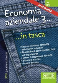 Economia aziendale 3 - Nozioni essenziali - Librerie.coop