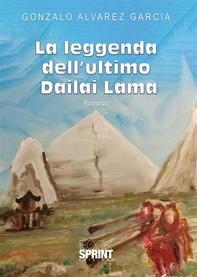 La leggenda dell'ultimo Dailai Lama - Librerie.coop