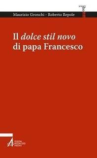 Il dolce stil novo di papa Francesco - Librerie.coop