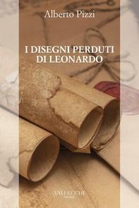 I disegni perduti di Leonardo - Librerie.coop
