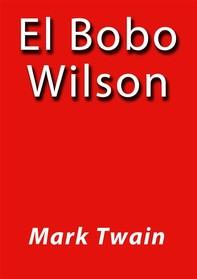 El bobo Wilson - Librerie.coop
