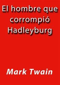 El hombre que corrompió Hadleyburg - Librerie.coop
