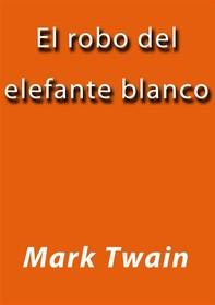 El robo del elefante blanco - Librerie.coop