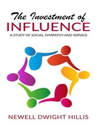 The Investment of Influence - A Study of Social Sympathy and Service - Librerie.coop