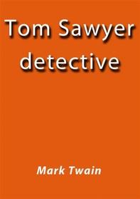 Tom Sawyer detective - Librerie.coop
