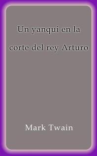 Un yanqui en la corte del rey Arturo - Librerie.coop