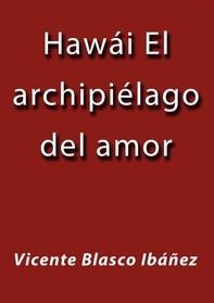 Hawái el archipiélago del amor - Librerie.coop
