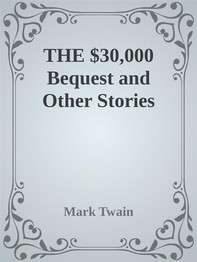 THE $30,000 BEQUEST and Other Stories - Librerie.coop