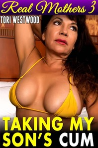 Taking My Son's C*m : Real Mothers 3 (Mommy Son Taboo An*l Sex A*s Incest Family Sex Erotica Mom Son Erotica Taboo Erotica Inces - Librerie.coop