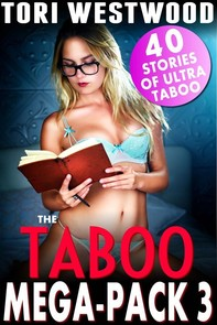 The Taboo Mega Pack 3 - 40 Stories of Ultra Taboo (Daddy Daughter Mother Son MILF Incest Lactation Milking Bestiality Breeding P - Librerie.coop