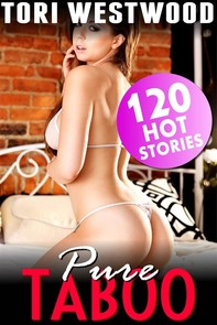 Pure Taboo - 120 Hot Stories Incest Lactation Breeding Virgins Threesomes Bestiality Box Set Collection - Librerie.coop