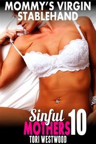 Mommy's Virgin Stablehand  : Sinful Mothers 10 (MILF Erotica Mommy Son Erotica Incest Erotica Taboo Erotica Virgin Erotica) - Librerie.coop