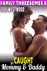 Caught By Mommy & Daddy : Family Threesomes 8 (Family Sex Erotica Taboo Erotica Incest Erotica Daddy Erotica Group Sex Erotica) - Librerie.coop