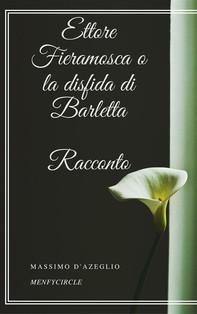Ettore Fieramosca o la disfida di Barletta: Racconto - Librerie.coop
