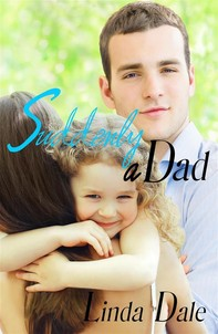 Suddenly a Dad (Single Mom Second Chance Romance) - Librerie.coop