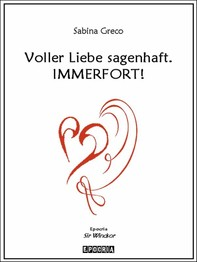 Voller Liebe sagenhaft. IMMERFORT! - Librerie.coop