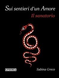 Sui sentieri d'un Amore | Il sanatorio - Librerie.coop