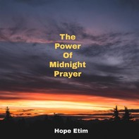 The Power Of Midnight Prayer - Librerie.coop