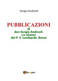 PUBBLICAZIONI di don Sergio Andreoli, ex-alunno del P.S. Lombardo, Roma - Librerie.coop