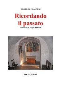 Ricordando il passato - Clotilde Filannino - Librerie.coop