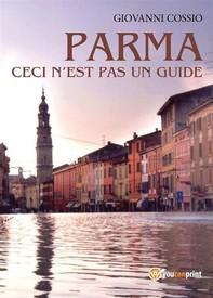 Parma ceci n'est pas un guide - Librerie.coop