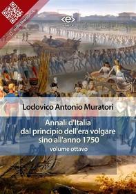 Annali d'Italia dal principio dell'era volgare sino all'anno 1750 - volume ottavo - Librerie.coop
