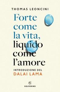 Forte come la vita, liquido come l'amore - Librerie.coop