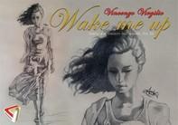 Wake me up - Diario giornaliero dell'autore, volume 3 - Librerie.coop