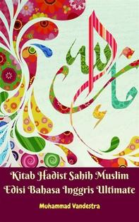 Kitab Hadist Sahih Muslim Edisi Bahasa Inggris Ultimate - Librerie.coop