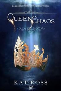 Queen Of Chaos (Il Quarto Elemento Vol. 3) - Librerie.coop