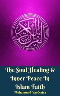 The Soul Healing & Inner Peace In Islam Faith - Librerie.coop