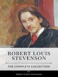 Robert Louis Stevenson – The Complete Collection - Librerie.coop