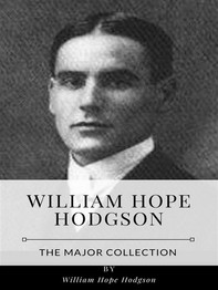 William Hope Hodgson – The Major Collection - Librerie.coop