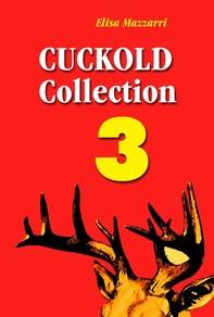 Cuckold collection 3 - Librerie.coop