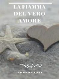 La fiamma del vero Amore - Librerie.coop